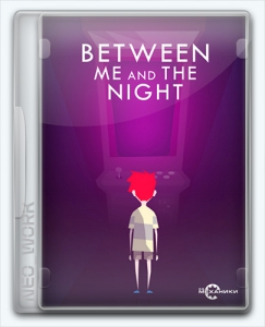 Between Me and The Night   Repack R.G. Механики