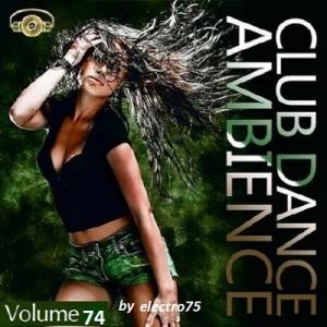 VA - Club Dance Ambience Vol.74