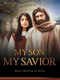 Мой сын, мой Спаситель (Мария, мать Иисуса)