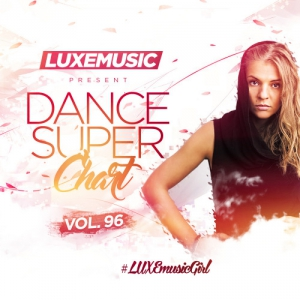 LUXEmusic - Dance Super Chart Vol.96