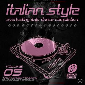 VA - Italian Style Everlasting Italo Dance Compilation Vol.5