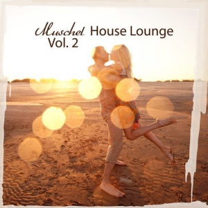 VA - Muschel House Lounge Vol. 2