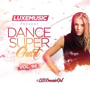 LUXEmusic - Dance Super Chart Vol.98