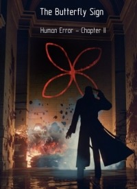 The Butterfly Sign Chapter II: Human Error