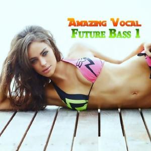 VA - Amazing Vocal Future Bass 1