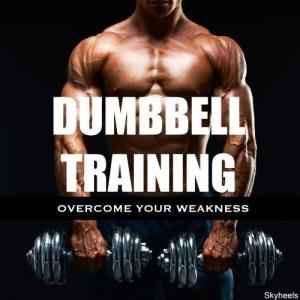 VA - Dumbbell Training Overcome Your Weakness