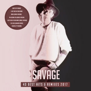 Savage - 40 Best Hits & Remixes 2017