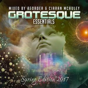 VA - Grotesque Essentials Spring 2017 Edition (Mixed by ReOrder & Ciaran McAuley)