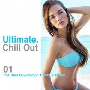 VA - Ultimate Chill Out: 01 The Best Downtempo Tracks and Mixes