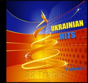 Various Artists - Ukrainian Hits - 33 Tracks (Volume 3)