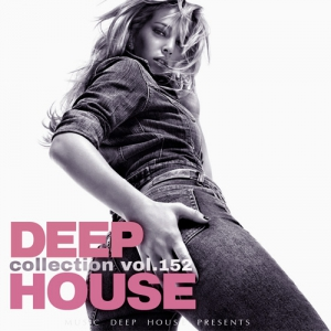 Сборник - Deep House Collection Vol.152