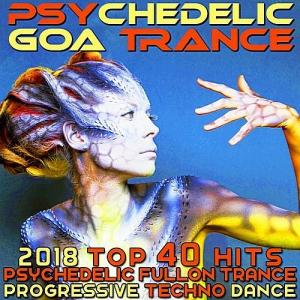 VA - Psychedelic Goa Trance - 2018 Top 40 Hits Psychedelic Fullon Trance Progressive Techno Dance