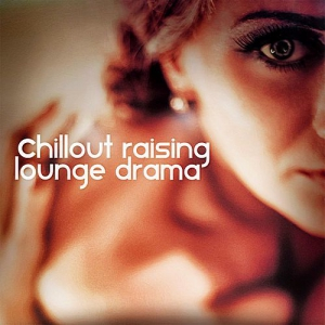 VA - Chillout Raising (Lounge Drama)