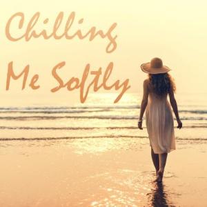 VA - Chilling Me Softly