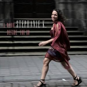 Stephanie K. - A Word Before You Go