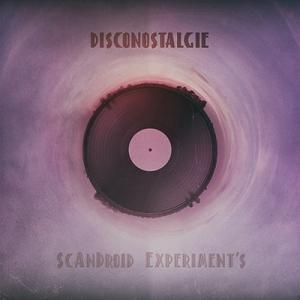 ScAnDroid Experiment's - Disconostalgie