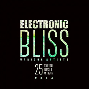 VA - Electronic Bliss (25 Beautiful Relaxed Anthems) Vol.4