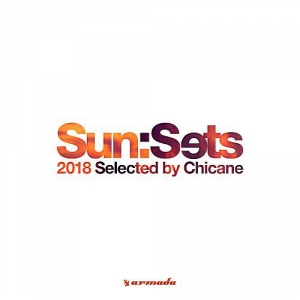 VA - Sun:Sets 2018 (Selected by Chicane)