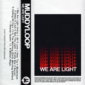 Muddyloop - We Are Light