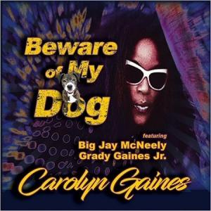 Carolyn Gaines - Beware Of My Dog
