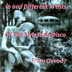 VA - 10 000 Different Artists Of The Style Italo-Disco From Ovvod7 - CD - 0004