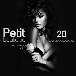 VA - Petit Boutique Vol.3 (20 Lounge Accessoires)