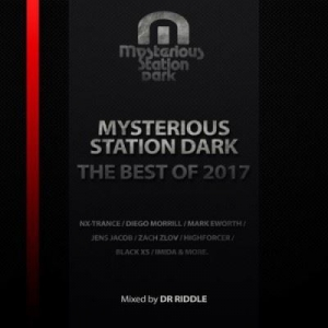VA - Mysterious Station Dark The Best Of 2017 (Mixed by Dr Riddle)