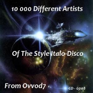 VA - 10 000 Different Artists Of The Style Italo-Disco From Ovvod7 - CD - 0008