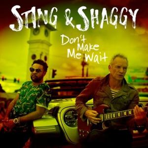 Sting & Shaggy - Don't Make Me Wait