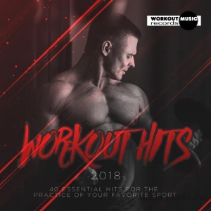 VA - Workout Hits 2018. 40 Essential Hits For The Practice Of Your Favorite Sport