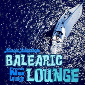 VA - Balearic Lounge: Fresh Nu Lounge Music Selection
