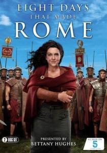 Восемь дней, которые создали Рим