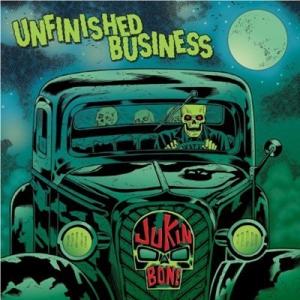 Jukin' Bone - Unfinished Business
