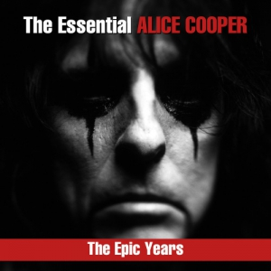 Alice Cooper - The Essential Alice Cooper: The Epic Years