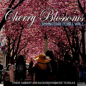 VA - Cherry Blossoms Springtime Chill Vol 1 (Finest Ambient And Background Music To Relax)
