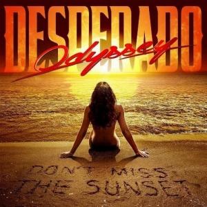 Odyssey Desperado - Don't Miss The Sunset