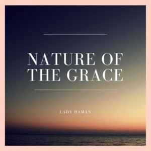 Lady Haman - Nature of the Grace