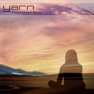 Yarn - Undiscovered Places