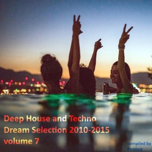 VA - Deep House and Techno - Dream Selection 2010-2015 vol.7