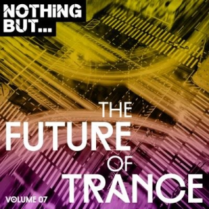 VA - Nothing But... The Future of Trance Vol. 07