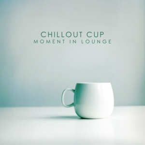 VA - Chillout Cup - Moment In Lounge