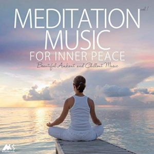 VA - Meditation Music for Inner Peace Vol.1 (Beautiful Ambient and Chillout Music)