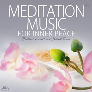 VA - Meditation Music For Inner Peace Vol.3 Beautiful Ambient And Chillout Music