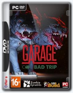 GARAGE: Bad Trip