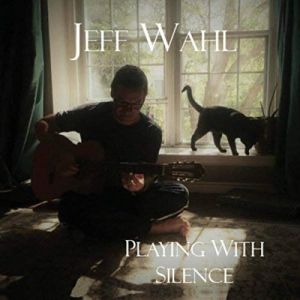 Jeff Wahl - Playing with Silence
