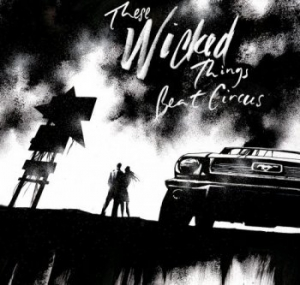 Beat Circus - These Wicked Things