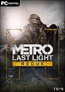 Metro: Last Light - Redux [Update 5]