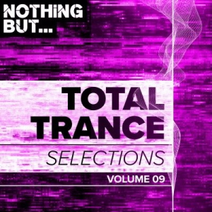 VA - Nothing But... Total Trance Selections Vol. 09