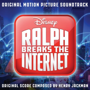 Ralph Breaks the Internet / Ральф против интернета (Original Motion Picture Soundtrack)
