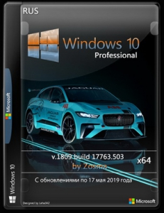 Windows 10 Pro v1809 build 17763.503 x64 by Zosma (17.05.2019)